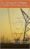 Cyber Vaccination Volume 4 Cyber Security  for  Americas Critical Infrastructure: Cyber Security  for  Americas Critical Infrastructure