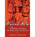 [(Rabinal Achi: A Mayan Drama of Sacrifice)] [Author: Dennis Tedlock] published on (June, 2005)