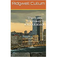 The Law-Breakers (Annotated) (English Edition)