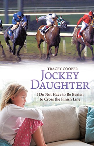 Jockey Daughter: I Do Not Have to Be Beaten to Cross the Finish Line (English Edition) (Cooper Von Jockey)