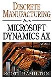 Image de Discrete Manufacturing using Microsoft Dynamics AX 2012 (English Edition)