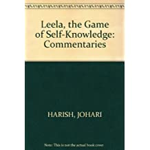 Leela, the Game of Self-Knowledge: Commentaries by Harish, Johari (1975-02-01)