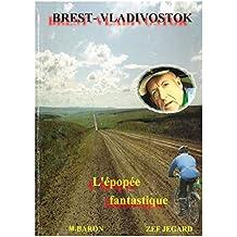 Brest-Vladivostok : L'épopée fantastique (Sur les chemins du monde)
