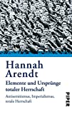 Buchinformationen und Rezensionen zu Elemente und Ursprünge totaler Herrschaft: Antisemitismus. Imperialismus. Totale Herrschaft von Hannah Arendt