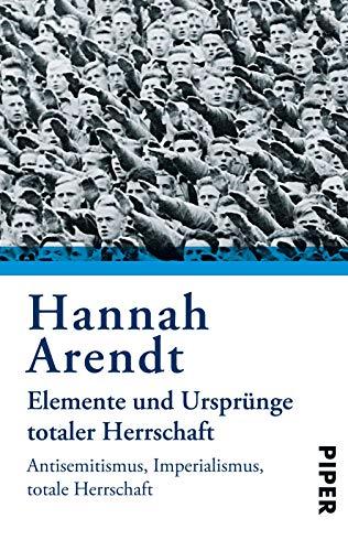 Buchseite und Rezensionen zu 'Elemente und Ursprünge totaler Herrschaft: Antisemitismus. Imperialismus. Totale Herrschaft' von Hannah Arendt