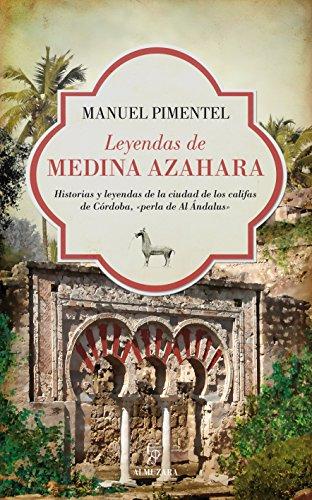 Leyendas De Medina Azahara (Al Ándalus) por Manuel Pimentel Siles