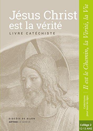 Jésus Christ est la Vérité - Livre animateur - collège 2: collection Il est le Chemin, la Vérité, la Vie par Sdc Dijon