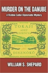Murder On The Danube: A Robbie Cutler Diplomatic Mystery by William Shepard (2001-11-29)
