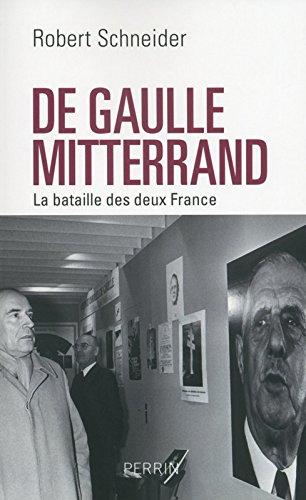 De Gaulle - Mitterrand : La bataille des deux France