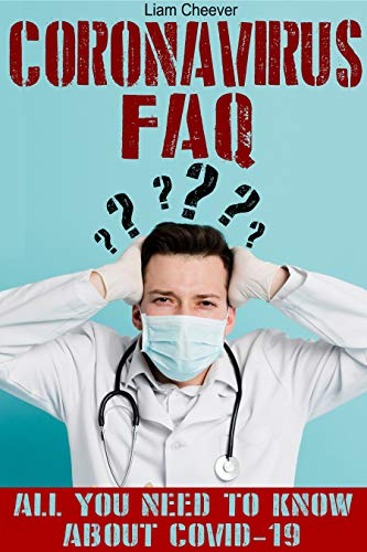 PANDEMIC 2020 FAQ: QUESTIONS AND ANSWERS TO PROTECT YOU AND YOUR FAMILY FROM PANDEMIC 2020 OUTBREAK, SYMPTOMS, TRАNSMISSION, HYGIЕNЕ, ANIMALS, PRЕVЕNTION ... TRAVELS, PRЕGNАNCY (English Edition)