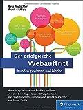 Der erfolgreiche Webauftritt: Kunden gewinnen und binden. Inkl. Einführung in Suchmaschinen-Optimierung