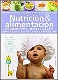 Nutrición & Alimentación: Saludable para el Bebé de 0 a 3 Años (Baby)