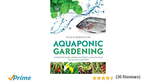 Aquaponic Gardening A Step by Step Guide to Raising Vegetables