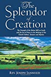 The Splendor of Creation: The Triumph of the Divine Will on Earth and the Era of Peace in the Writings of the Church Fathers, Doctors and Mystics