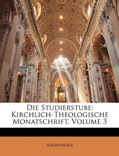 Die Studierstube: Kirchlich-Theologische Monatschrift, Volume 3