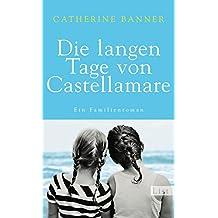Die langen Tage von Castellamare: Ein Familienroman (German Edition)
