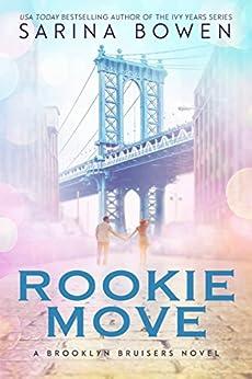 Rookie Move (Brooklyn Bruisers Book 1) by [Bowen, Sarina]