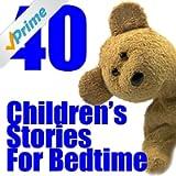 40 Children's Stories For Bedtime
