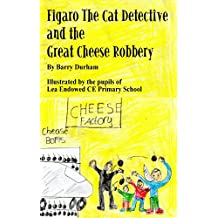 Figaro The Cat Detective and the Great Cheese Robbery