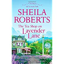 The Tea Shop on Lavender Lane (Life in Icicle Falls) (English Edition) by Sheila Roberts (2014-06-24)