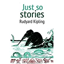 Just so Stories (Annotated) (English Edition)