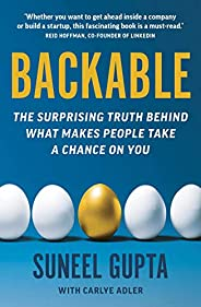 Backable: The surprising truth behind what makes people take a chance on you (English Edition)