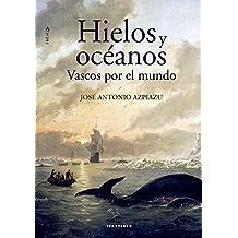 Hielos y oceános. Vascos por el mundo (Aterpea)