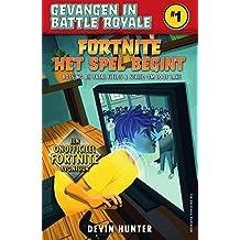 Fortnite - Het spel begint (Gevangen in Battle Royale Book 1) (Dutch Edition)