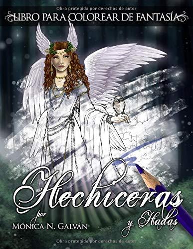 Hechiceras y Hadas: Libro para Colorear de Fantasía por Mónica N. Galván
