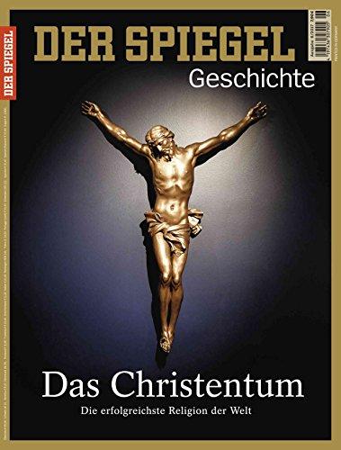 SPIEGEL GESCHICHTE 6/2017: Das Christentum