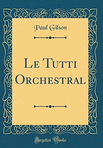 Le Tutti Orchestral (Classic Reprint)