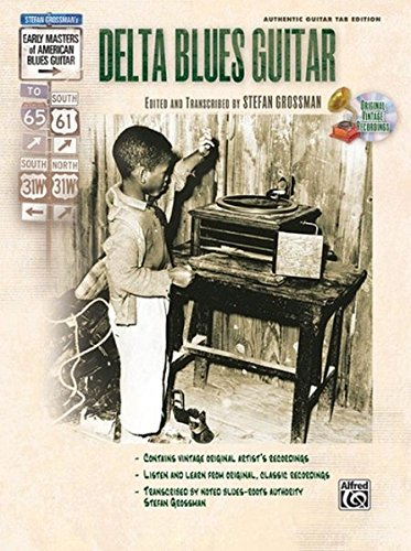 Stefan Grossman's Early Masters of American Blues Guitar: Delta Blues Guitar (Book & CD) por Stefan Grossman