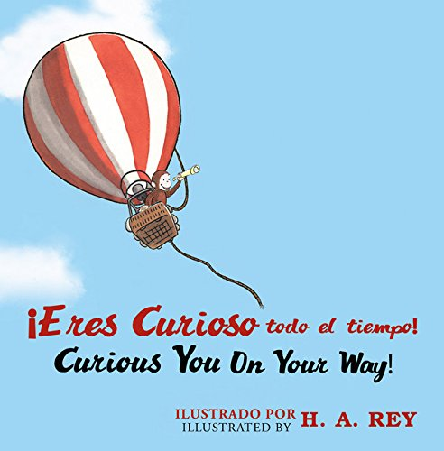 ¡eres Curioso Todo El Tiempo! Curious George Curious You: On Your Way! (Curious George 8x8)