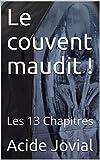 Le couvent maudit !: Les 13 Chapitres (French Edition)