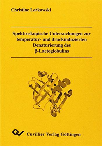 Spektroskopische Untersuchungen zur temperatur- und druckinduzierten Denaturierung des ß-Lactoglobulins