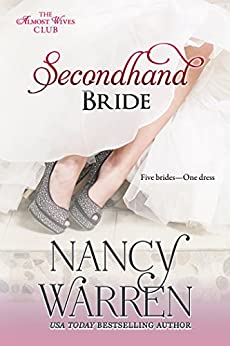 Secondhand Bride: Five Brides, One Enchanted Wedding Gown (The Almost Wives Club Book 2) by [Warren, Nancy]