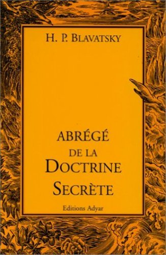 Abrégé de la doctrine secrète par Helena Petrovna Blavatsky