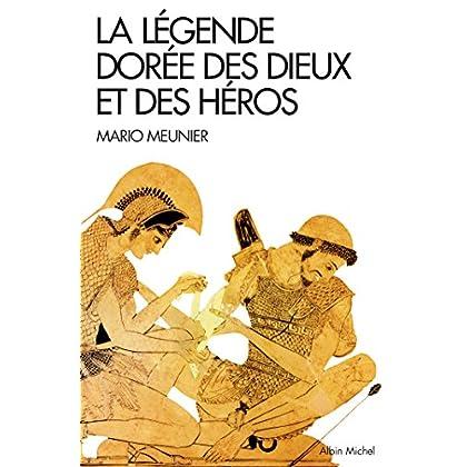 La Légende dorée des dieux et des héros : Nouvelle mythologie classique