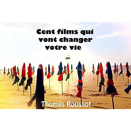 Cent films qui vont changer votre vie.