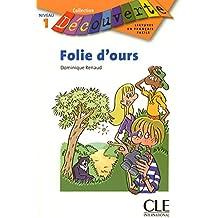 Folie D'Ours (Collection Decouverte: Niveau 1)
