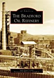 The Bradford Oil Refinery (PA) (Images of America) by Sally Ryan Costik (2006-08-23) bei Amazon kaufen