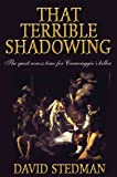 That Terrible Shadowing: The Quest Across Time for Caravaggio's Killer