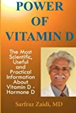 Power Of Vitamin D: A Vitamin D Book That Contains The Most Scientific, Useful And Practical Information About Vitamin D - Hormone D by Sarfraz Zaidi MD (2015-04-06)