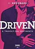 travolti dal sentimento driven 2