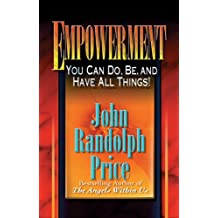 Empowerment: You Can Do, Be, and Have All Things!