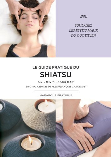 Le guide pratique du Shiatsu par Denis Lamboley