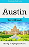 Austin Travel Guide: The Top 10 Highlights in Austin
