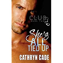 Shes All Tied Up (Club 3 Book 2)