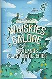 Whiskies Galore: A Tour of Scotland's Island Distilleries