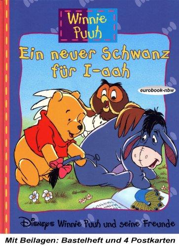 Winnie Puuh und seine Freunde: Ein neuer Schwanz für I-aah (Mit Winnie Puuh Beilage: Bastelheft und 4 (Schwanz Tigger)